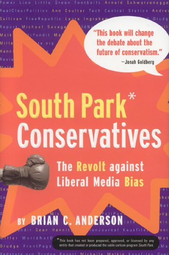 South Park Conservatives: The Revolt Against Liberal Media Bias 9780895260192