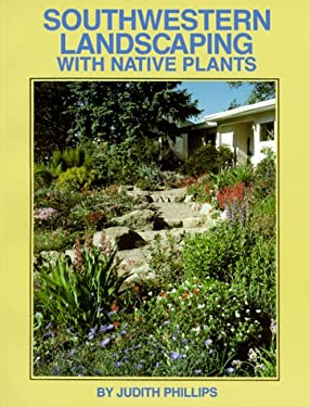 Southwestern Landscaping with Native Plants 9780890131664