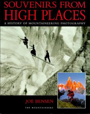 Souvenirs from High Places: A History of Mountaineering Photography 9780898865981