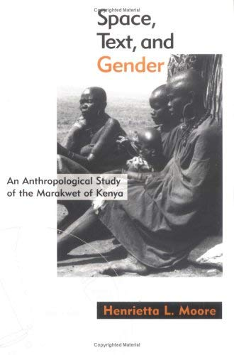 Space, Text, and Gender: Anthropological Study of the Marakwet of Kenya, an 9780898628258