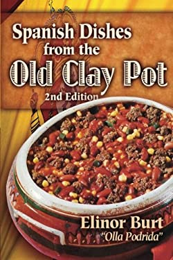 Spanish Dishes from the Old Clay Pot : Olla Podrida 9780894960017