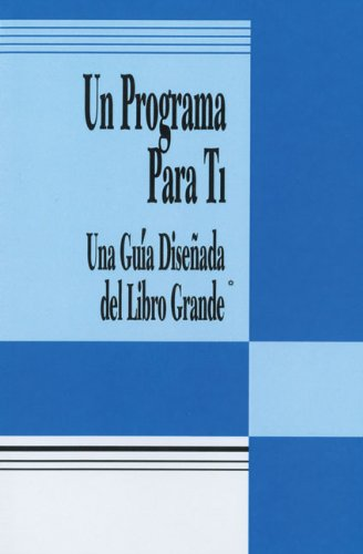 Spanish a Program for You Book: A Guide to the Big Book's Design for Living 9780894868740