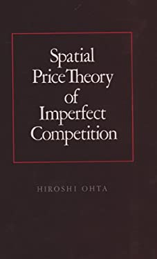 Spatial Price Theory of Imperfect Competition 9780890963722