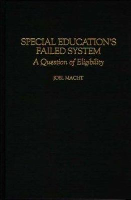 Special Education's Failed System: A Question of Eligibility 9780897895897