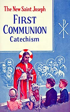 Saint Joseph First Communion Catechism (No. 0) 9780899422404