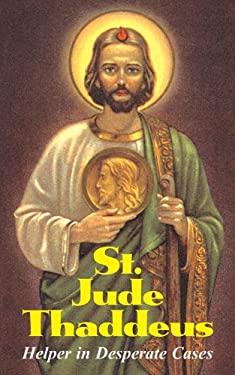 Saint Jude Thaddeus : Helper in Desperate Cases