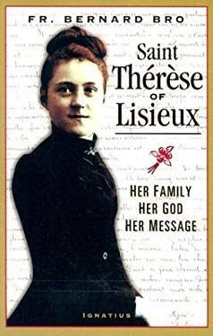 St. Therese of Lisieux: Her Family, Her God, Her Message 9780898708424