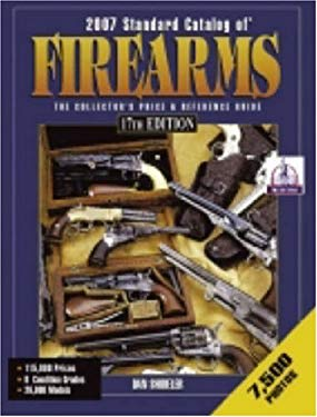Standard Catalog of Firearms: The Collectors Price & Reference Guide 9780896894433