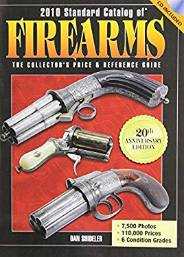 Standard Catalog of Firearms: The Collector's Price & Reference Guide [With CDROM] 9780896898257