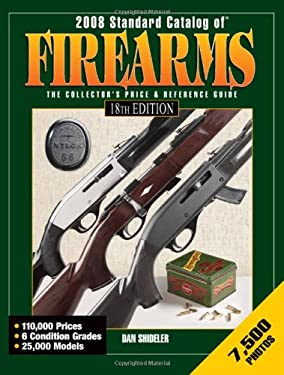 Standard Catalog of Firearms: The Collector's Price & Reference Guide 9780896896086