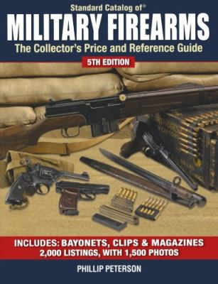 Standard Catalog of Military Firearms: The Collector's Price and Reference Guide 9780896898264