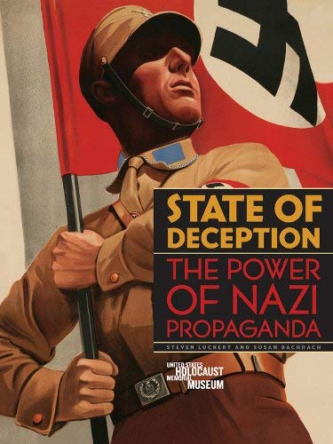 State of Deception: The Power of Nazi Propaganda 9780896047143