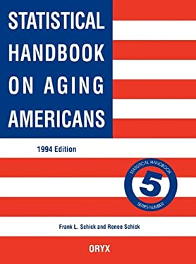 Statistical Handbook on Aging Americans: 1994 Edition 9780897747219