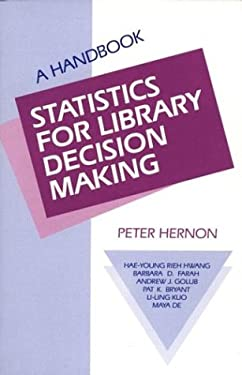 Statistics for Library Decision Making: A Handbook 9780893916053