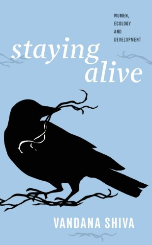 Staying Alive: Women, Ecology, and Development 9780896087934
