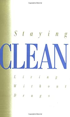 Staying Clean: Living Without Drugs 9780894864476