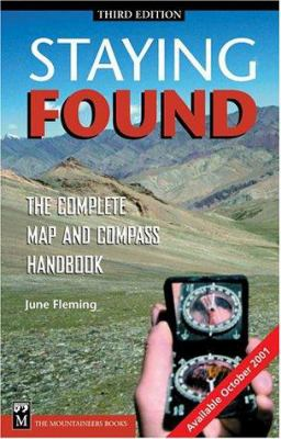 Staying Found: The Complete Map and Compass Handbook 9780898867855