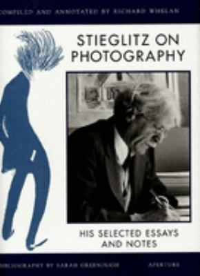 Stieglitz on Photography: His Selected Essays and Notes 9780893818043