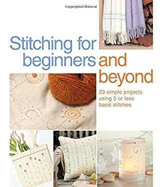 Stitching for Beginners and Beyond 9780896895263