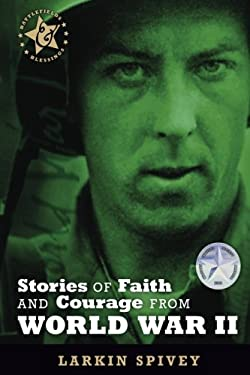 Stories of Faith & Courage from World War II 9780899570402