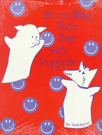 Storytelling Made Easy with Puppets 9780897747325