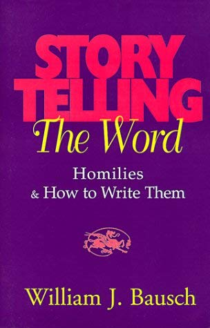 Storytelling the Word: Homilies & How to Write Them 9780896226876