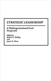 Strategic Leadership: A Multiorganizational-Level Perspective 4079244
