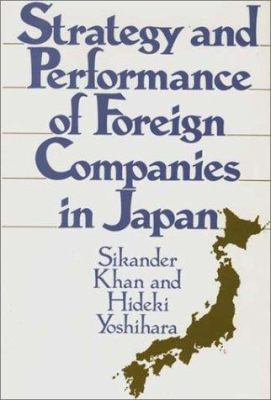 Strategy and Performance of Foreign Companies in Japan 9780899308999