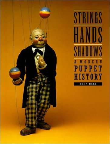 Strings, Hands, Shadows: A Modern Puppet History 9780895581563