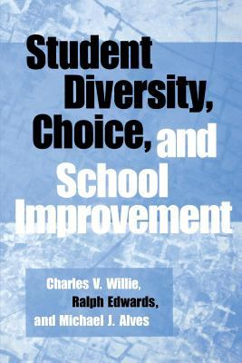 Student Diversity, Choice, and School Improvement 9780897898485