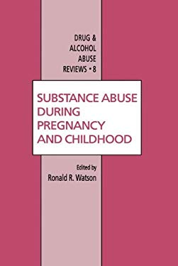 Substance Abuse During Pregnancy and Childhood 9780896032958