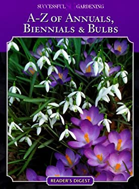 Successful Gardening A-Z of Annuals, Biennials, & Bulbs (Vol. 4) 9780895779236