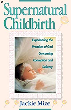Supernatural Childbirth 9780892747566