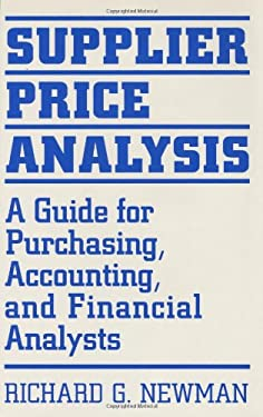 Supplier Price Analysis: A Guide for Purchasing, Accounting, and Financial Analysts 9780899305455