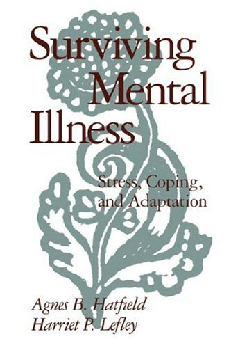 Surviving Mental Illness: Stress, Coping, and Adaptation 9780898620221