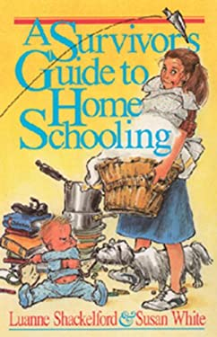 Survivor's Guide to Home Schooling 9780891075035