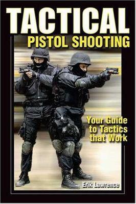 Tactical Pistol Shooting 9780896891753