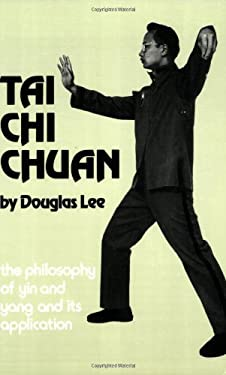 Tai Chi Chuan: The Philosophy of Yin and Yang and Its Application 9780897500449