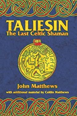 Taliesin: The Last Celtic Shaman 9780892818693
