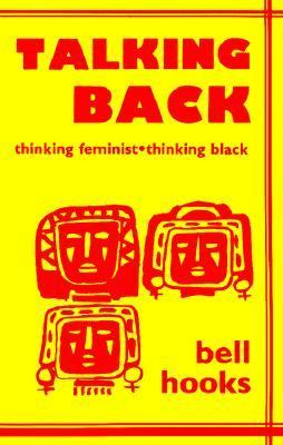 Talking Back: Thinking Feminist, Thinking Black 9780896083523