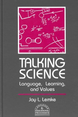 Talking Science: Language, Learning, and Values 9780893915650