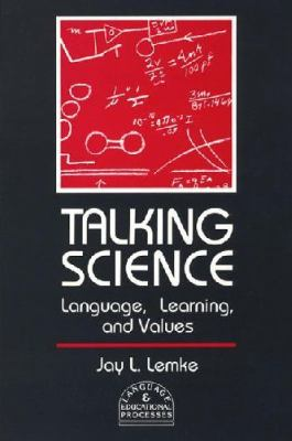 Talking Science: Language, Learning, and Values
