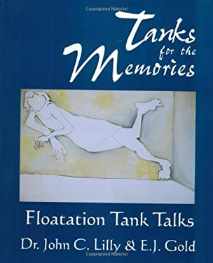 Tanks for the Memories: Floatation Tank Talks 9780895560711