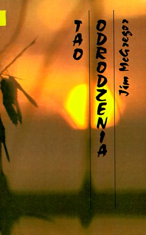 Tao Odrodzenia: Cicha Droga Ku Petni = The Tao of Recovery 9780893343194