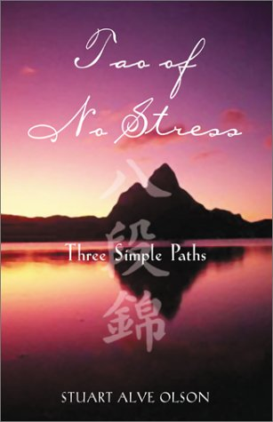 Tao of No Stress: Three Simple Paths 9780892819874