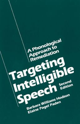 Targeting Intelligible Speech: A Phonological Approach to Remediation 9780890794050