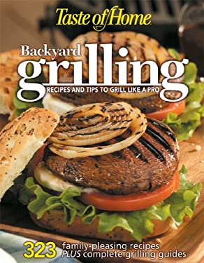 Taste of Home: Backyard Grilling 9780898215571