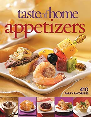 Taste of Home: Appetizers: 410 Party Favorites 9780898218015