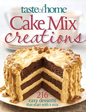 Taste of Home Cake Mix Creations: 216 Easy Desserts That Start with a Mix 9780898216158