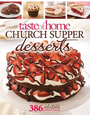 Taste of Home: Church Supper Desserts: 386 Delectable Treats 9780898218381